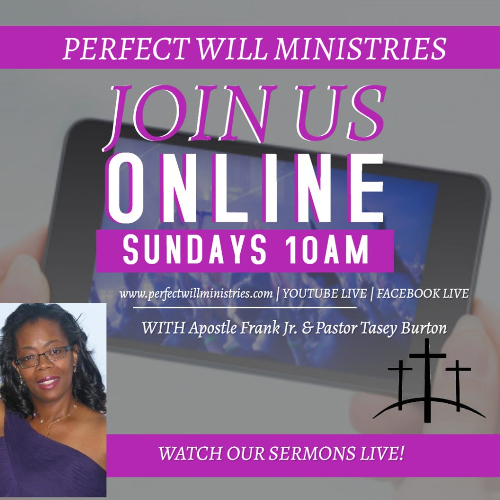"Join us on Facebook Live @Perfectwillministres on Wed. Nights for Bible Study and YouTube Live @PWMinstries for Sunday Worship Services. Be sure to SUBSCRIBE and Click the ""Bell!"" #PWMThrive"
